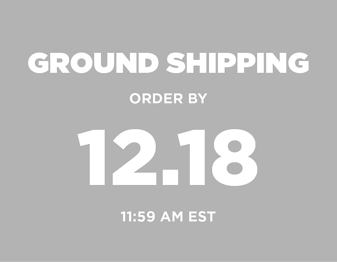 Ground Shipping Order by 12/18